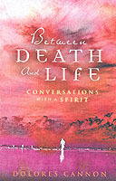 Between Death and Life av Dolores Cannon (Heftet)