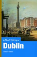 A Short History of Dublin av Richard Killeen (Heftet)