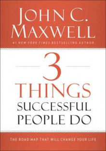 3 Things Successful People Do av John C. Maxwell (Innbundet)
