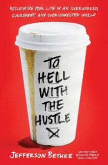 To Hell with the Hustle av Jefferson Bethke (Heftet)