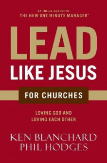 Lead Like Jesus for Churches av Ken Blanchard og Phil Hodges (Heftet)