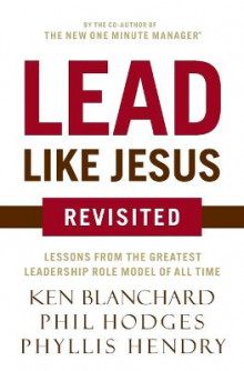 Lead Like Jesus Revisited av Ken Blanchard og Phil Hodges (Heftet)