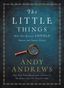 The Little Things av Andy Andrews (Innbundet)