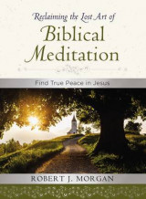 Omslag - Reclaiming the Lost Art of Biblical Meditation