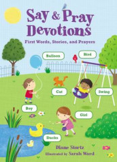 Say and Pray Devotions av Diane Stortz (Kartonert)