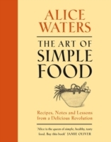 The Art of Simple Food av Alice L. Waters (Innbundet)