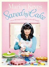 Saved by Cake av Marian Keyes (Innbundet)