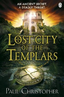Lost City of the Templars av Paul Christopher (Heftet)