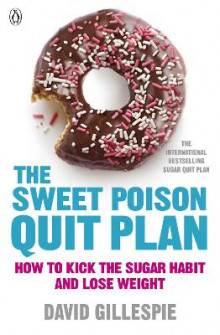 The Sweet Poison Quit Plan av David Gillespie (Heftet)