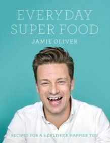 Everyday super food av Jamie Oliver (Heftet)