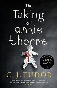 The Taking of Annie Thorne av C. J. Tudor (Innbundet)