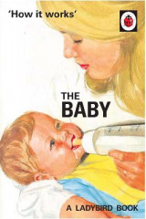 Omslag - How it Works: The Baby (Ladybird for Grown-Ups)