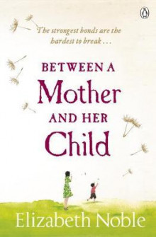 Between a mother and her child av Elizabeth Noble (Heftet)