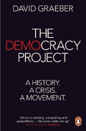 The Democracy Project av David Graeber (Heftet)