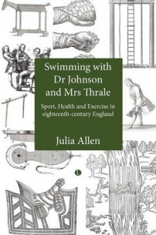 Swimming with Dr Johnson and Mrs Thrale av Julia Allen (Heftet)