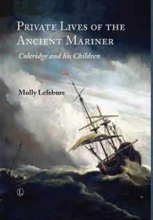 Private Lives of the Ancient Mariner av Molly Lefebure og Melvyn Bragg (Innbundet)