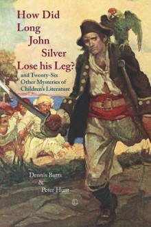 How Did Long John Silver Lose his Leg av Dennis Butts og Peter Hunt (Heftet)