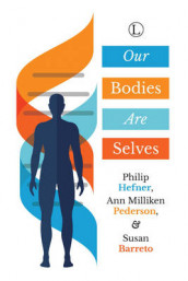 Our Bodies Are Selves av Susan Baretto, Philip Hefner og Ann Milliken Pedersen (Heftet)