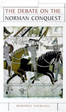 The Debate on the Norman Conquest av Marjorie Chibnall (Heftet)