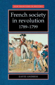 French Society in Revolution, 1789-99 av David Andress (Heftet)