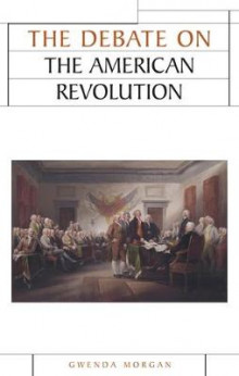 The Debate on the American Revolution av Gwenda Morgan (Innbundet)