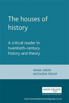 The Houses of History av Anna Green og Kathleen Troup (Heftet)