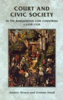 Court and Civic Society in the Burgundian Low Countries C.1420-1520 av Andrew Brown og Graeme Small (Heftet)