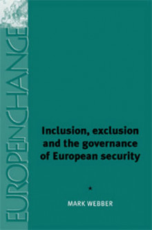 Inclusion, Exclusion and the Governance of European Security av Mark Webber (Innbundet)