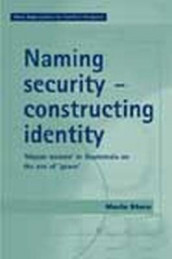 Naming Security - Constructing Identity av Maria Stern (Innbundet)