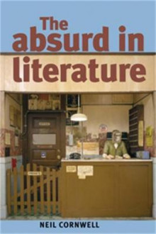 The Absurd in Literature av Neil Cornwell (Heftet)