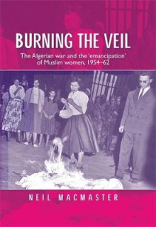 Burning the Veil av Neil MacMaster (Innbundet)