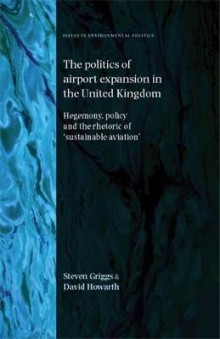 The Politics of Airport Expansion in the United Kingdom av Steven Griggs og David Howarth (Innbundet)