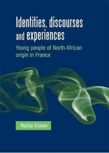 Identities, Discourses and Experiences av Nadia Kiwan (Innbundet)