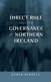 Direct Rule and the Governance of Northern Ireland av Derek Birrell (Innbundet)