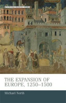 The Expansion of Europe, 1250 - 1500 av Michael North (Heftet)