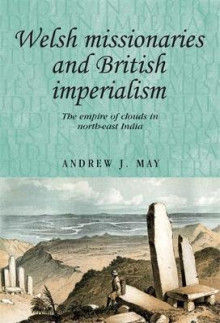 Welsh Missionaries and British Imperialism av Andrew May (Innbundet)