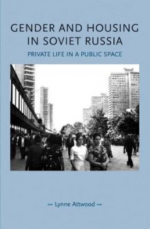 Gender and Housing in Soviet Russia av Lynne Attwood (Innbundet)