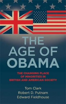 The Age of Obama av Tom Clark, Robert D. Putnam og Edward Fieldhouse (Heftet)