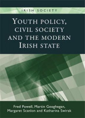 Youth Policy, Civil Society and the Modern Irish State av Martin Geoghegan, Fred Powell, Margaret Scanlon og Katharina Swirak (Innbundet)