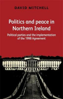 Politics and Peace in Northern Ireland av David Mitchell (Innbundet)