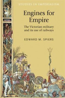 Engines for Empire av Edward M. Spiers (Innbundet)