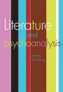Literature and Psychoanalysis av Professor Jeremy Tambling (Heftet)