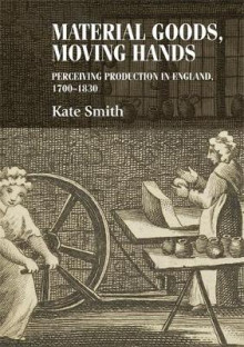 Material Goods, Moving Hands av Kate Smith (Innbundet)