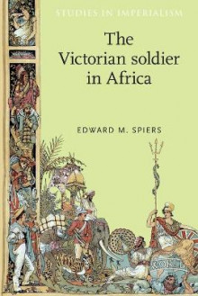 The Victorian Soldier in Africa av Edward M. Spiers (Heftet)