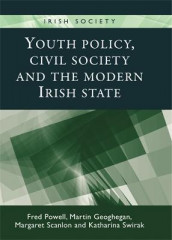 Youth Policy, Civil Society and the Modern Irish State av Martin Geoghegan, Fred Powell, Margaret Scanlon og Katharina Swirak (Heftet)