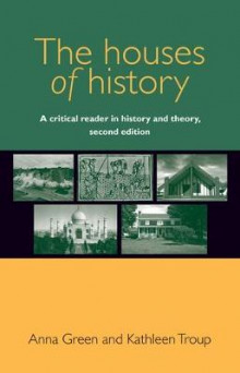 The Houses of History av Anna Green og Kathleen Troup (Innbundet)