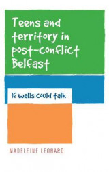 Omslag - Teens and Territory in 'Post-Conflict' Belfast