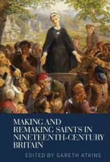 Omslag - Making and Remaking Saints in Nineteenth-Century Britain