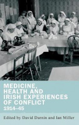 Omslag - Medicine, Health and Irish Experiences of Conflict 1914-45