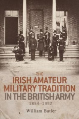 Omslag - The Irish Amateur Military Tradition in the British Army, 1854-1992